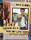 Dan Eldon: Safari as a Way of Life by Dan Eldon (Hardback, 2011)