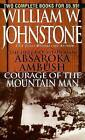 The First Mountain Man: Absaroka Ambush/Courage of the Mountain Man by William W Johnstone (Paperback / softback, 2007)