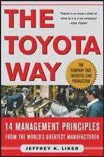 The Toyota Way : 14 Management Principles from the World's Greatest Manufacturer by Jeffrey K. Liker (2004, Hardcover)