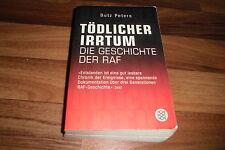 Butz Peters -- TÖDLICHER IRRTUM // GESCHICHTE der RAF/BAADER-MEINHOF-Bande