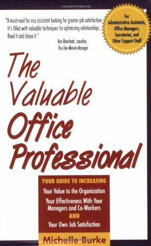 The Valuable Office Professional: For Administrative Assistants, Office Manage,