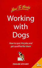Working with Dogs: 2nd edition: How to Spot the Jobs and Get Qualified for Them,