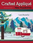 Crafted Appliqué - New Possibilities by Lara Buccella (2016, Paperback, Illustrated)