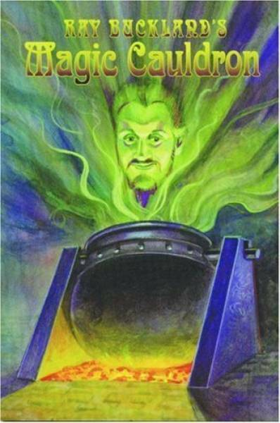 Ray Buckland's Magic Cauldron: A Potpourri of Matters Metaphysical