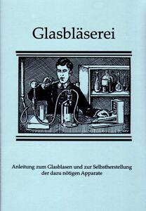 Kunst-der-Glasblaeserei-Glasblasen-einfach-selbst-lernen-Reprint-Glasroehren