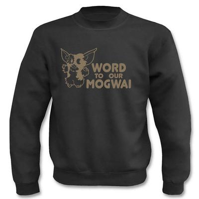 FleißIg Pullover Word To Your Mogwai I Fun I Sprüche I Lustig I Sweatshirt Blut NäHren Und Geist Einstellen