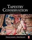 Tapestry Conservation: Principles and Practice by Taylor & Francis Ltd (Hardback, 2005)