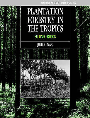 (Good)-Plantation Forestry in the Tropics: Tree Planting for Industrial, Social,