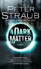 A Dark Matter by Peter Straub (2011, Paperback)
