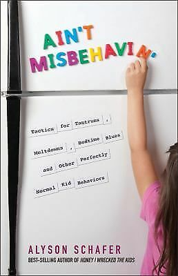 Ain't Misbehavin': Tactics for Tantrums, Meltdowns, Bedtime Blues and-ExLibrary