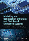Modeling and Optimization of Parallel and Distributed Embedded Systems by Ann Gordon-Ross, Arslan Munir, Sanjay Ranka (Hardback, 2016)