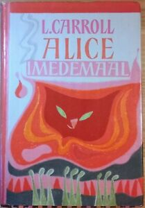 LEWIS-CARROLL-ALICE-IN-WONDERLAND-ALICE-IMEDEMAAL-1971-ESTONIAN-1ST-EDITION
