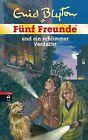 Fünf Freunde 48. Fünf Freunde und ein schlimmer Verdacht von Enid Blyton (2012, Gebundene Ausgabe)