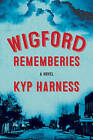 Wigford Rememberies by Kyp Harness (Paperback, 2016)