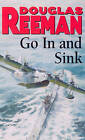 Go in and Sink! by Douglas Reeman (Paperback, 1990)