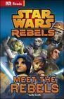 Star Wars Rebels Meet the Rebels by DK (Hardback, 2014)