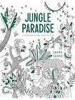 Jungle Paradise: A Coloring Escape into the Wild by Lorna Scobie (Paperback, 2015)