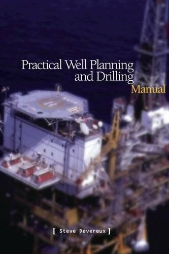 Practical Well Planning & Drilling Manual by Devereux, Steve