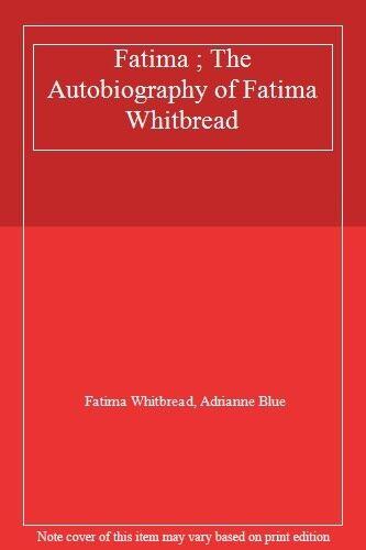 Fatima ; The Autobiography of Fatima Whitbread,Fatima Whitbread, Adrianne Blue