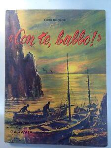 Con Te, Babbo! - Luigi Ugolini - Paravia - 1967 - Prima Edizione - Italia - Con Te, Babbo! - Luigi Ugolini - Paravia - 1967 - Prima Edizione - Italia