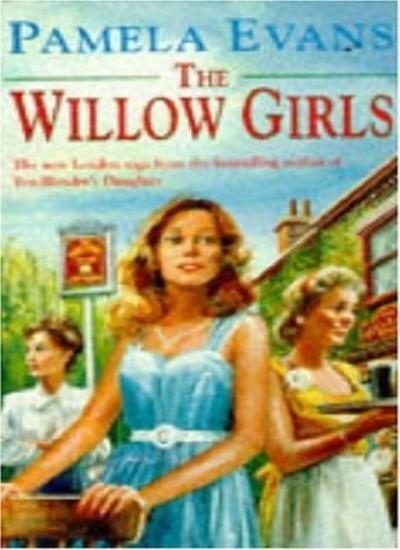 The Willow Girls By Pamela Evans. 9780747246282
