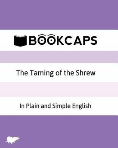 The Taming Of The Shrew In Plain And Simple English A Modern