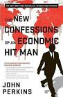 The New Confessions of an Economic Hit Man by John Perkins (Hardback, 2016)
