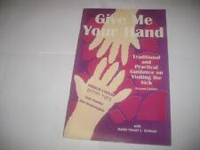 Give Me Your Hand: Traditional and Practical Guidance on Visiting the Sick