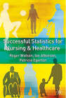 Successful Statistics for Nursing and Healthcare by Patricia A. Egerton, Roger Watson, Ian Atkinson (Paperback, 2006)