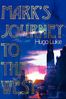 Mark's Journey to the West by Hugo J Luke (Paperback / softback, 2000)