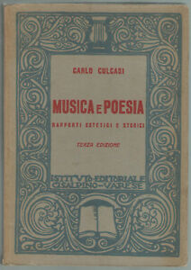 Culcasi MUSICA E POESIA RAPPORTI ESTETICI E STORICI Ist. Edit. Cisalpino 1938 - Italia - Culcasi MUSICA E POESIA RAPPORTI ESTETICI E STORICI Ist. Edit. Cisalpino 1938 - Italia
