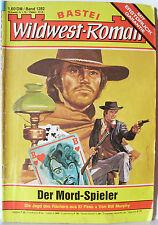 Wildwest-Roman 1282 Der Mord-Spieler Bill Murphy Westernroman Bastei gebraucht