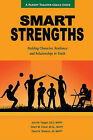 Smart Strengths: A Parent-Teacher Coach Guide to Building Character, Resilience, and Relationships in Youth by Jd Mapp, Mapp M Ed, John M Yeager (Paperback / softback, 2011)