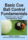 Basic Cue Ball Control Fundamentals: Improve Cue Ball Management Skills!! by Allan P Sand (Paperback / softback, 2015)