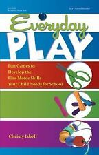 Everyday Play: Fun Games to Develop the Fine Motor Skills Your Child N-ExLibrary