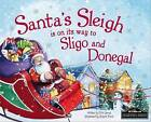 Santa's Sleigh is on it's Way to Donegal and Sligo by Eric James (Hardback, 2016)