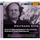 Wolfgang Rihm - : Musik für Oboe und Orchester; Styx und Lethe; Dritte Musik; Erster Doppelgesang (2007)