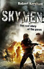 Sky Men: Always Expect the Unexpected - the Real Story of the Paras by Robert J. Kershaw (Hardback, 2010)