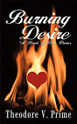 Burning Desire: A Book of Love Poems by Theodore V. Prime (Paperback, 2011)