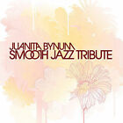 Juanita Bynum Smooth Jazz Tribute by The Smooth Jazz All Stars (CD, Aug-2007, CCS Entertainment, Inc.)