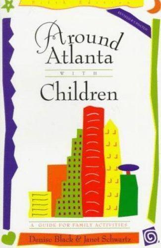 Around Atlanta with Children by Denise Black