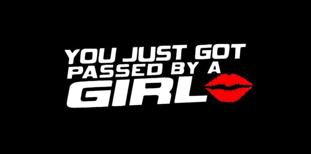 You just got passed by a girl car sticker Funny JDM race car truck window decal