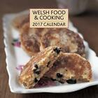 Welsh Food & Cooking Calendar 2017 by Peony Press 9780754832751