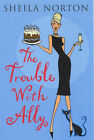 The Trouble with Ally by Sheila Norton (Paperback, 2003)