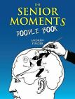 The Senior Moments Doodle Book by Andrew Pinder (Paperback, 2010)