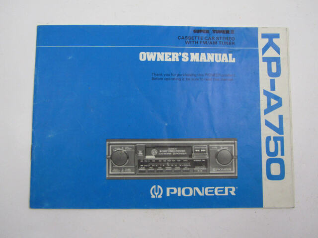 pioneer kp a750 owners manual cassette car stereo with fm am tuner rh ebay com Pioneer Car Receiver Manuals Pioneer Premier Manuals
