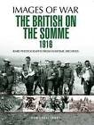 The British on the Somme 1916 by Sir Philip Gibbs (Paperback, 2016)