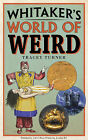 Whitaker's World of Weird by Tracey Turner (Hardback, 2008)