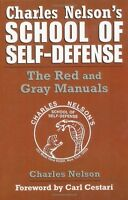 Charles Nelson's School Of Self-defense: The Red And Gray Manuals Book