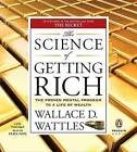 The Science of Getting Rich: The Proven Mental Program to a Life of Wealth by Wallace D. Wattles (CD-Audio, 2007)